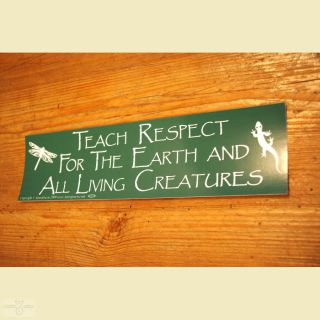 Aufkleber Teach Respect For The Earth And All Living Creatures