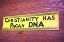 Aufkleber Christianity has Pagan DNA