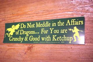 Aufkleber Do not Meddle in the Affairs of Dragons