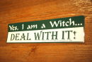 Aufkleber Yes, I am a Witch......DEAL WITH IT!