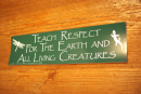 Aufkleber Teach Respect For The Earth And All Living...
