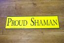 Aufkleber Proud Shaman