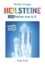 Heilsteine, 555 Steine von A-Z, Michael Gienger