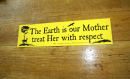 Aufkleber The Earth is your Mother, treat Her with respect