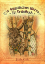 Die ägyptischen Götter - Ein Orakelbuch von...