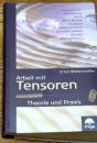Arbeit mit Tensoren in Theorie und Praxis, E. Weberstorfer