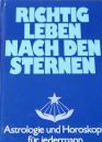 Richtig leben nach den Sternen, a. P. Zeller